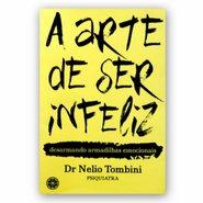 Livro A Arte De Ser Infeliz
